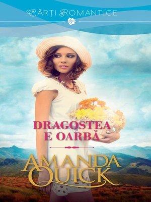 cover image of Dragostea e oarba