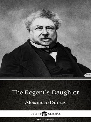 cover image of The Regent's Daughter by Alexandre Dumas (Illustrated)