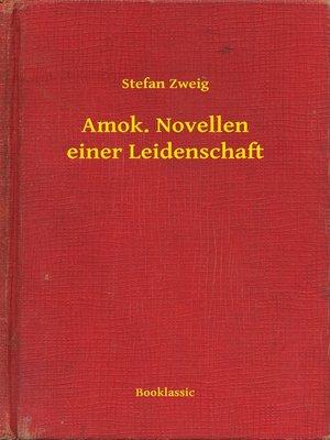 cover image of Amok. Novellen einer Leidenschaft