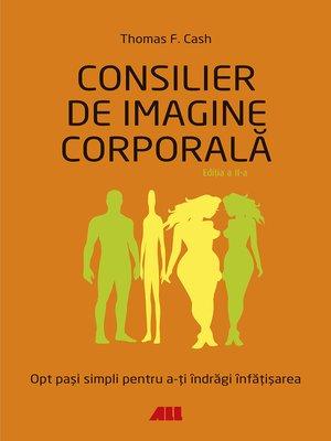 cover image of Consiler de imagine corporală. Opt pași simpli pentru a-ți îndrăgi înfățișarea