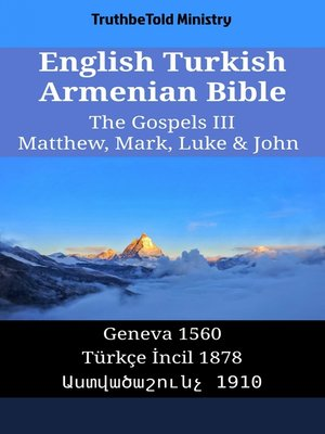 cover image of English Turkish Armenian Bible--The Gospels III--Matthew, Mark, Luke & John