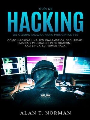 cover image of Guía De Hacking De Computadora Para Principiantes