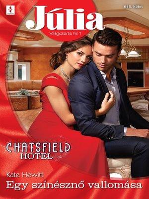 cover image of Júlia 615. - Egy színésznő vallomása (Chatsfield Hotel 12.)