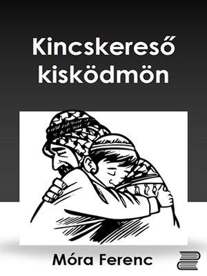 cover image of Kincskereső kisködmön