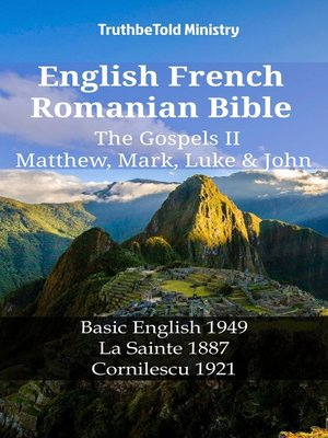 cover image of English French Romanian Bible--The Gospels II--Matthew, Mark, Luke & John