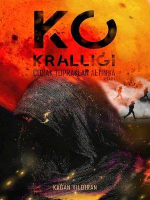 cover image of Ko Krallığı; Çorak Topraklar Altında; Kitap I