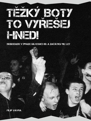 cover image of Těžký boty to vyřešej hned!