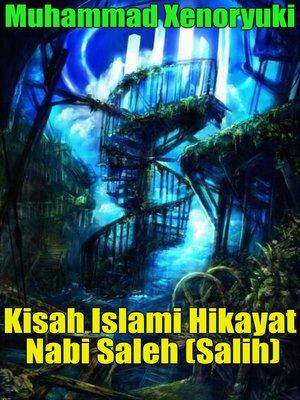 cover image of Kisah Islami Hikayat Nabi Saleh (Salih)
