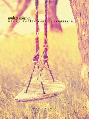 cover image of Poezii pentru acea necunoscută