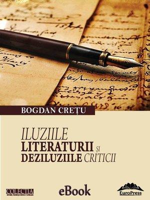 cover image of Iluziile literaturii și deziluziile criticii