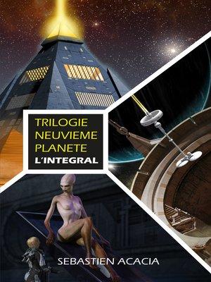 cover image of Trilogie Neuvième Planète--L'intégral