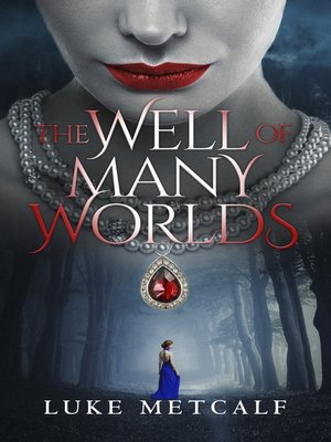 cover image of The Well of Many Worlds