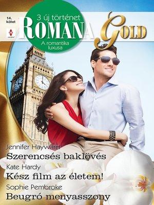 cover image of Szerencsés baklövés, Kész film az életem!, Beugró menyasszony