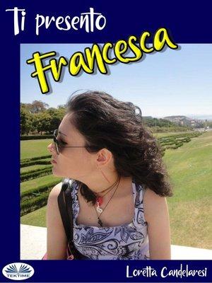 cover image of Ti Presento Francesca