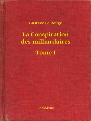 cover image of La Conspiration des milliardaires--Tome I