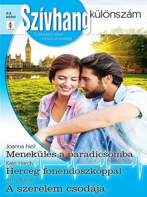 cover image of Menekülés a paradicsomba; Herceg fonendoszkóppal; A szerelem csodája
