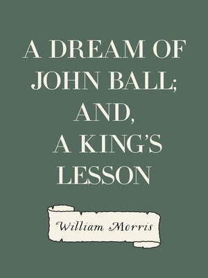 cover image of A Dream of John Ball; and, A King's Lesson