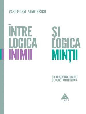 cover image of Între logica inimii și logica minții