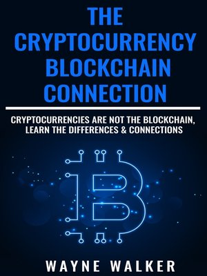 cover image of The Cryptocurrency--Blockchain Connection