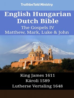cover image of English Hungarian Dutch Bible--The Gospels IV--Matthew, Mark, Luke & John