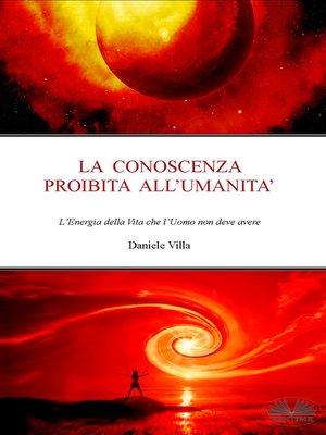 cover image of La Conoscenza Proibita All'Umanità