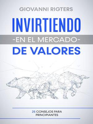 cover image of Invirtiendo en el mercado de valores