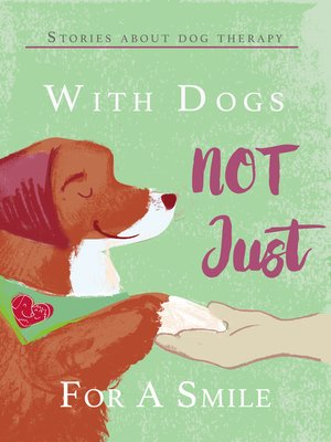 cover image of With Dogs Not Just for a Smile