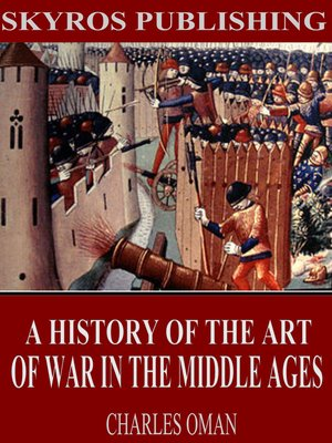 cover image of A History of the Art of War in the Middle Ages