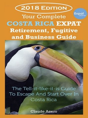 cover image of Your Costa Rica Expat Retirement and Escape Guide