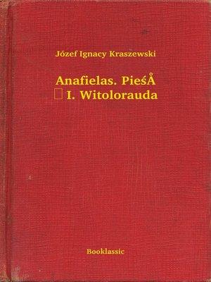 cover image of Anafielas. Pieśń I. Witolorauda