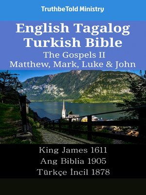 cover image of English Tagalog Turkish Bible--The Gospels II--Matthew, Mark, Luke & John
