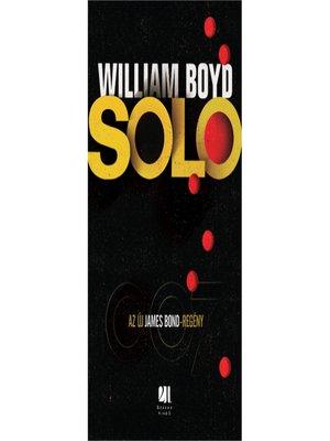 cover image of Solo--Az új James Bond-regény
