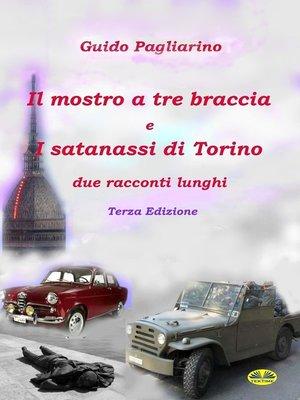 cover image of Il Mostro a Tre Braccia E I Satanassi Di Torino