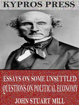 cover image of Essays on Some Unsettled Questions on Political Economy