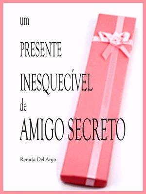 cover image of Um presente inesquecível de amigo secreto