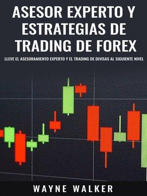 cover image of Asesor Experto y Estrategias de Trading de Forex