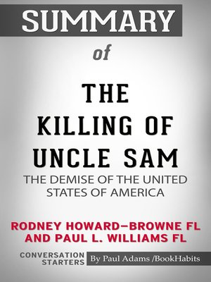 cover image of Summary of The Killing of Uncle Sam: The Demise of the United States of America