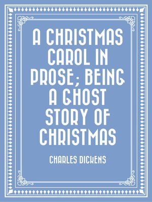 cover image of A Christmas Carol in Prose; Being a Ghost Story of Christmas