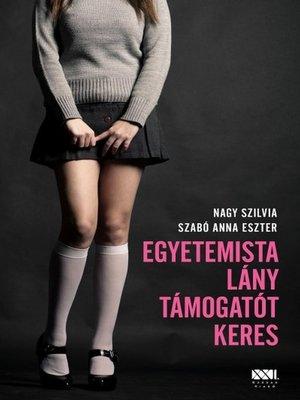 cover image of Egyetemista lány támogatót keres