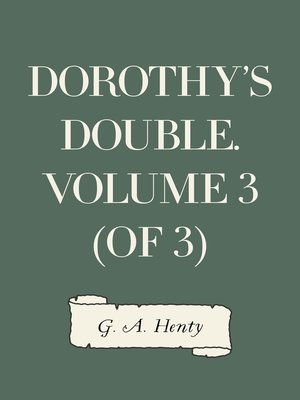 cover image of Dorothy's Double. Volume 3 (of 3)