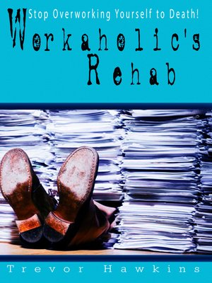 cover image of Workaholic's Rehab