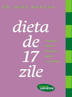 cover image of Dieta de 17 zile. Rezultate rapide cu un plan medical special conceput