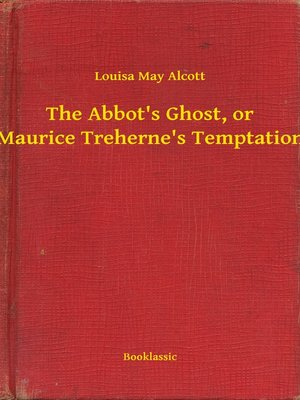 cover image of The Abbot's Ghost, or Maurice Treherne's Temptation