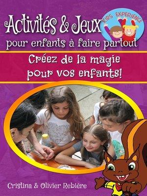 cover image of Activités & jeux pour enfants à faire partout