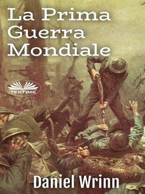 cover image of La Prima Guerra Mondiale