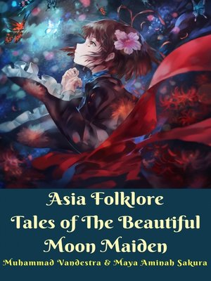 cover image of Asia Folklore Tales of the Beautiful Moon Maiden