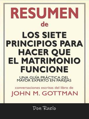cover image of Resumen de Los Siete Principios Para Hacer Que El Matrimonio Funcione