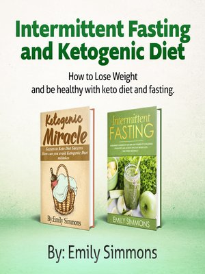 cover image of Ketogenic Diet and Intermittent Fasting 2 books in 1