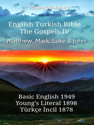 cover image of English Turkish Bible--The Gospels IV--Matthew, Mark, Luke & John