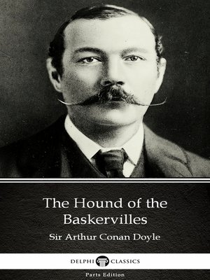 cover image of The Hound of the Baskervilles by Sir Arthur Conan Doyle (Illustrated)